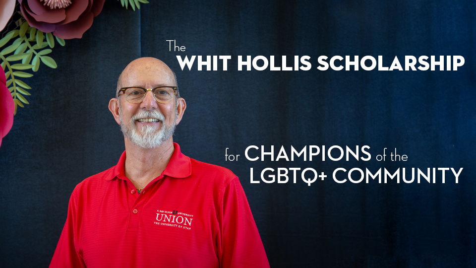 Image of The Whit Hollis Scholarship for Champions of the LGBTQ+ Community